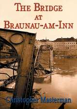 The Bridge at Braunau-Am-Inn