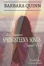 Summer Springsteen's Songs Saved Me