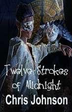 Twelve Strokes of Midnight