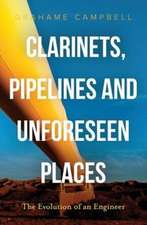 Clarinets, Pipelines and Unforeseen Places