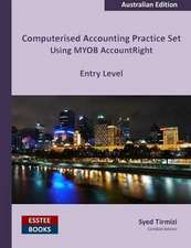 Computerised Accounting Practice Set Using MYOB AccountRight - Entry Level