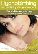 Hypnobirthing Home Study Course Manual