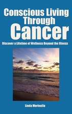 Conscious Living Through Cancer