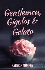 Gentlemen, Gigolos & Gelato