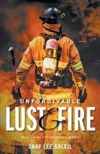 Unforgivable Lust & Fire