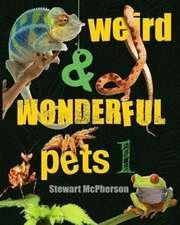 Weird and Wonderful Pets