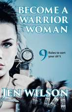 Become A Warrior Woman