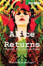 Alice Returns Through The Looking-Glass