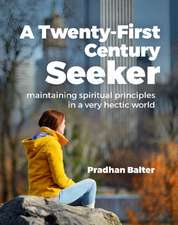 A Twenty-First Century Seeker: Maintaining Spiritual Principles in a Very Hectic World