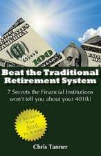 Beat the Traditional Retirement System