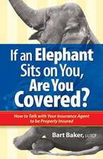 If an Elephant Sits on You, Are You Covered?