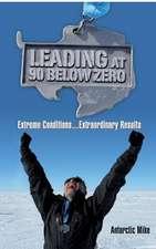 Leading at 90 Below Zero