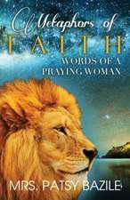 Metaphors of Faith, Words of a Praying Woman