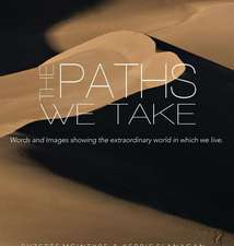 The Paths We Take