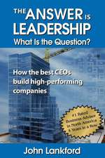 The Answer Is Leadership What Is the Question?