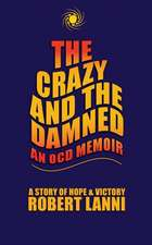 The Crazy and The Damned