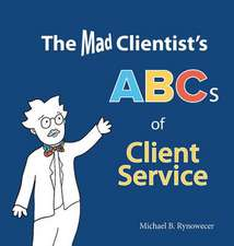 The Mad Clientist's ABCs of Client Service