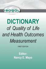 Isoqol Dictionary of Quality of Life and Health Outcomes Measurement