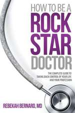 How to Be a Rock Star Doctor