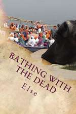 Bathing with the Dead