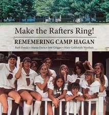 Make the Rafters Ring! Remembering Camp Hagan