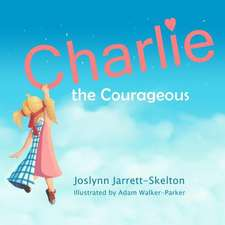 Charlie the Courageous