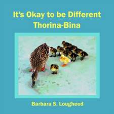 It's Okay to Be Different Thorina-Bina