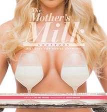 The Mother's Milk Cookbook