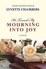 He Turned My Mourning Into Joy