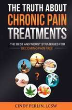 The Truth about Chronic Pain Treatments