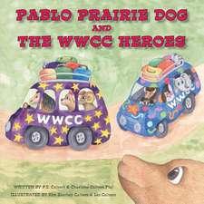 Pablo Prairie Dog and the Wwcc Heroes