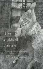 The Caldwell Sisters a Play:  Get Noticed Get Hired