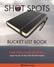 Shot Spots Bucket List Book for Photographers