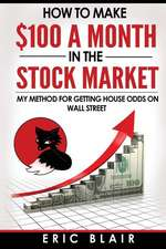 How to Make $100 a Month in the Stock Market