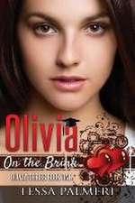 Olivia, On the Brink