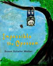 Impossible the Opossum