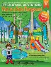 Pj's Backyard Adventures:  Play at a Paris Playground