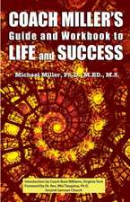 Coach Miller's Guide & Workbook to Life & Success