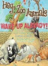 Hey Zoo Animals, Wake Up Already