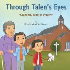 Through Talen's Eyes:  Grandma, What Is Prayer?