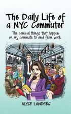 The Daily Life of a NYC Commuter