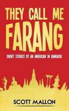 They Call Me Farang
