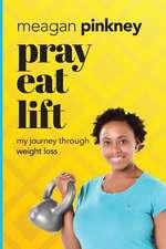Pray. Eat. Lift.