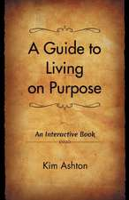 A Guide to Living on Purpose