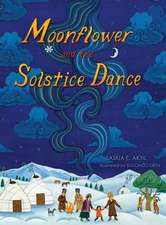 Moonflower and the Solstice Dance