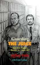 Guarding the Juice