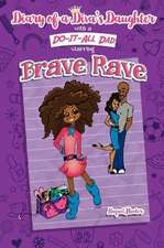 Diary of a Diva's Daughter with a Do-It-All Dad Starring Brave Rave