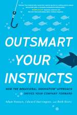 Outsmart Your Instincts: How the Behavioral Innovation Approach Drives Your Company Forward