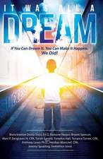 It Was All a Dream:  If You Can Dream It, You Can Make It Happen