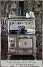 Montana Territory Pioneer Recipes & Trivia